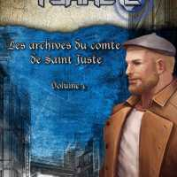 Archives du Comte de Saint Juste - Volume 1